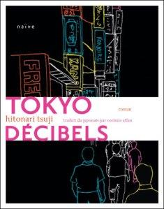 Tokyo décibels - Tsuji Hitonari