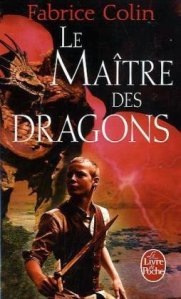 Le maître des dragons - Fabrice Colin