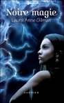Noire magie - Laura Anne Gilman