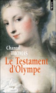 Chantal Thomas - Le testament d'Olympe