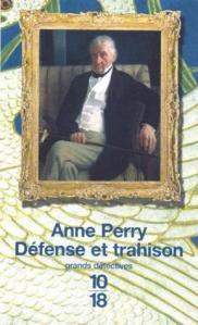 Anne Perry - Défense et trahison